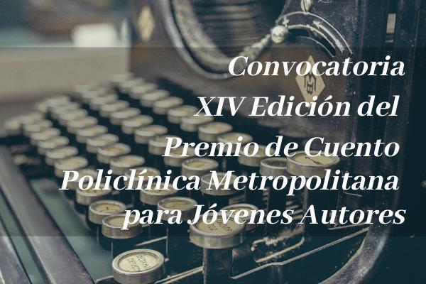 Convocatoria XIV Premio de Cuento Policlínica Metropolitana  para Jóvenes Autores